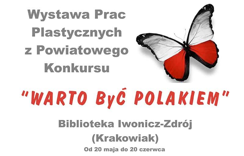 """Wystawa Prac Plastycznych z Powiatowego Konkursu """"Warto Być Polakiem"""""""