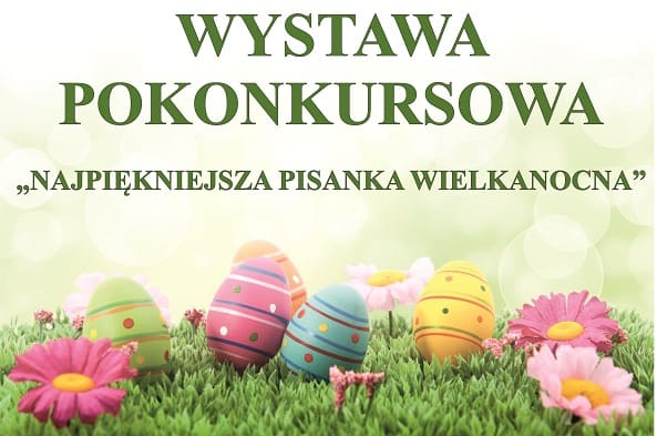 """WYSTAWA POKONKURSOWA """"Najpiękniejsza Pisanka Wielkanocna"""""""